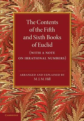 The Contents of the Fifth and Sixth Books of Euclid: With a Note on Irrational Numbers