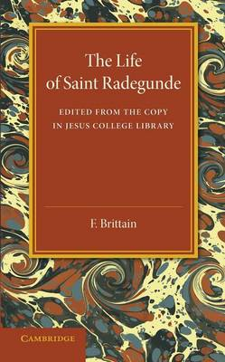 The Lyfe of Saynt Radegunde: Edited from the Copy in Jesus College Library