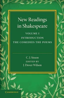 New Readings in Shakespeare: Volume 1, Introduction; The Comedies; The Poems
