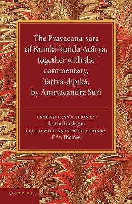 The Pravacana-sara of Kunda-kunda Acarya: Together with the Commentary, Tattva-dipika by Amrtacandra Suri