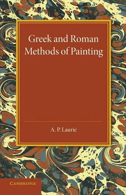 Greek and Roman Methods of Painting: Some Comments on the Statements Made by Pliny and Vitruvius About Wall and Panel Painting