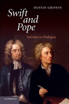 Swift and Pope: Satirists in Dialogue
