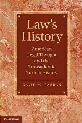 Law's History: American Legal Thought and the Transatlantic Turn to History