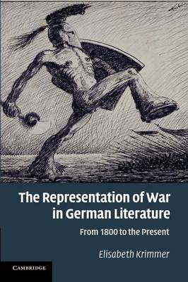 The Representation of War in German Literature: From 1800 to the Present