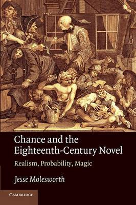Chance and the Eighteenth-Century Novel: Realism, Probability, Magic