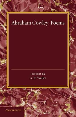 Poems: Miscellanies, The Mistress, Pindarique Odes, Davideis, Verses Written on Several Occasions
