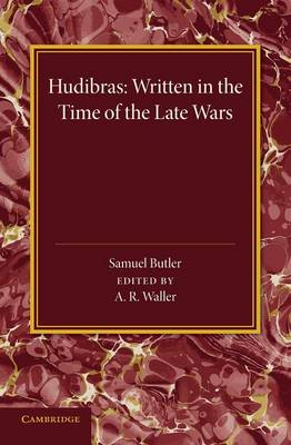 Hudibras: Written in the Time of the Late Wars