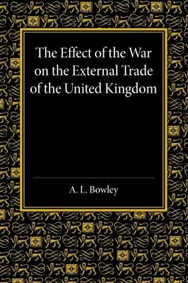 The Effect of the War on the External Trade of the United Kingdom: An Analysis of the Monthly Statistics, 1906-1914