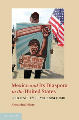 Mexico and its Diaspora in the United States: Policies of Emigration since 1848