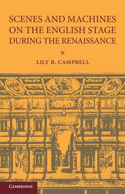 Scenes and Machines on the English Stage during the Renaissance: A Classical Revival