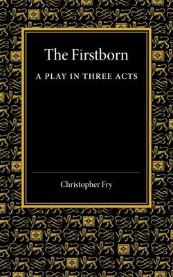 The Firstborn: A Play in Three Acts