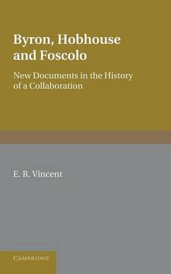 Byron, Hobhouse and Foscolo: New Documents in the History of a Collaboration