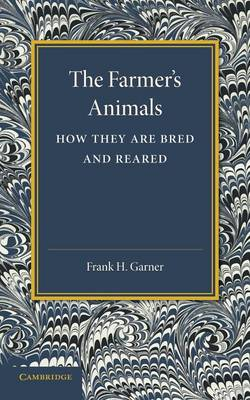 The Farmer's Animals: How They Are Bred and Reared