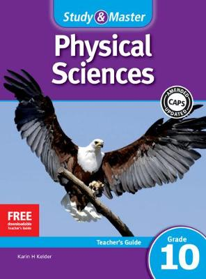 Study and Master Physical Sciences Grade 10 CAPS Teacher's File