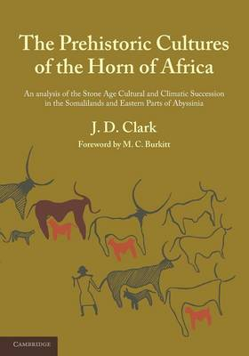 The Prehistoric Cultures of the Horn of Africa: An Analysis of the Stone Age Cultural and Climatic Succession in the Somalilands and Eastern Parts of Abyssinia