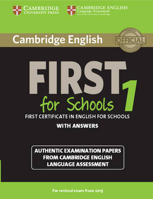 Cambridge English First 1 for Schools for Revised Exam from 2015 Student's Book with Answers: Authentic Examination Papers from Cambridge English Language Assessment