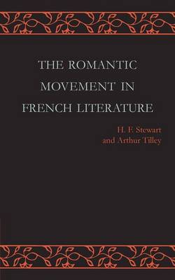 The Romantic Movement in French Literature: Traced by a Series of Texts