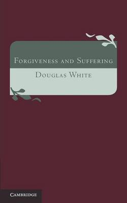 Forgiveness and Suffering: A Study of Christian Belief