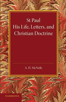 St Paul: His Life, Letters, and Christian Doctrine