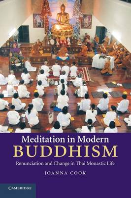 Meditation in Modern Buddhism: Renunciation and Change in Thai Monastic Life