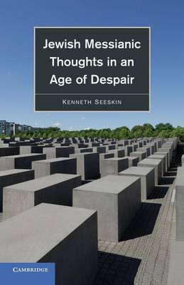 Jewish Messianic Thoughts in an Age of Despair