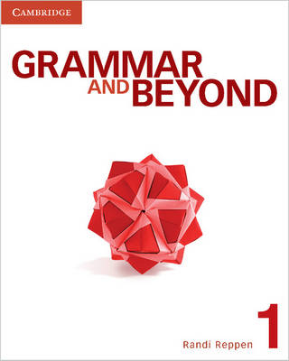 Grammar and Beyond Level 1 Student's Book, Online Workbook, and Writing Skills Interactive Pack