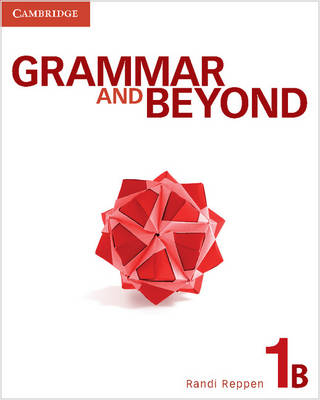 Grammar and Beyond Level 1 Student's Book B and Writing Skills Interactive Pack