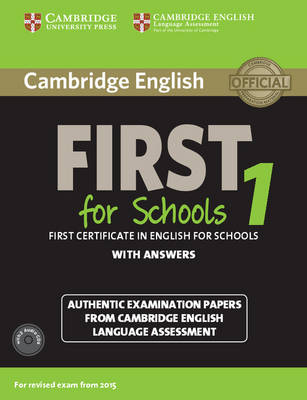 Cambridge English First 1 for Schools for Revised Exam from 2015 Student's Book Pack (Student's Book with Answers and Audio CDs (2)): Authentic Examination Papers from Cambridge English Language Assessment