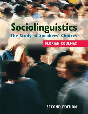 Sociolinguistics: The Study of Speakers' Choices