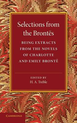 Selections from the Brontes: Being Extracts from the Novels of Charlotte and Emily Bronte