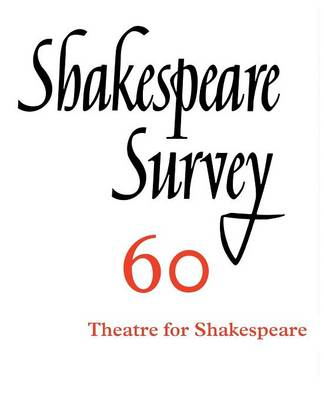 Shakespeare Survey: Volume 60, Theatres for Shakespeare