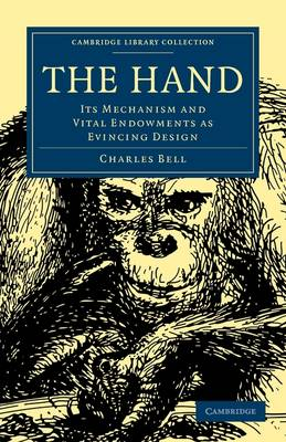 The Hand: Its Mechanism and Vital Endowments as Evincing Design