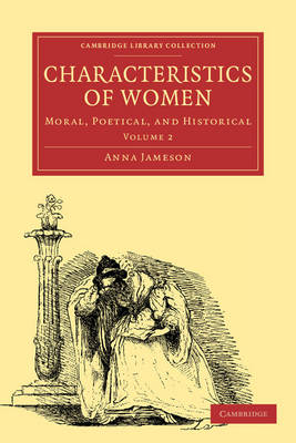 Characteristics of Women 2 Volume Paperback Set: Moral, Poetical and Historical
