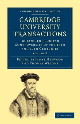 Cambridge University Transactions During the Puritan Controversies of the 16th and 17th Centuries