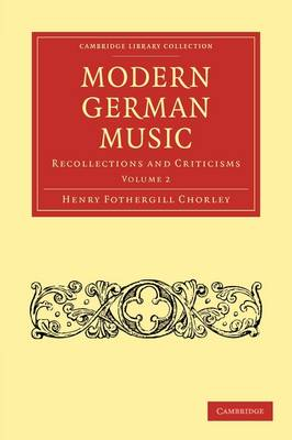 Modern German Music: Recollections and Criticisms