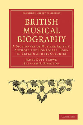British Musical Biography: A Dictionary of Musical Artists, Authors and Composers, born in Britain and its Colonies