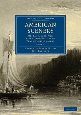American Scenery 2 Volume Paperback Set: Or, Land, Lake, and River Illustrations of Transatlantic Nature