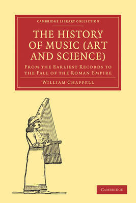 The History of Music (Art and Science): From the Earliest Records to the Fall of the Roman Empire