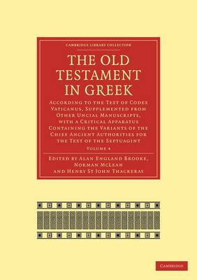 The Old Testament in Greek: According to the Text of Codex Vaticanus, Supplemented from Other Uncial Manuscripts, with a Critical Apparatus Containing the Variants of the Chief Ancient Authorities for the Text of the Septuagint