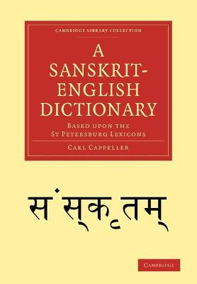A Sanskrit-English Dictionary: Based upon the St Petersburg Lexicons