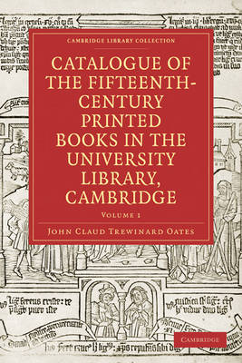 Catalogue of the Fifteenth-Century Printed Books in the University Library, Cambridge: Volume SET