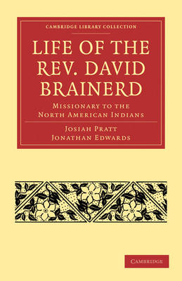 Life of the Rev. David Brainerd: Missionary to the North American Indians