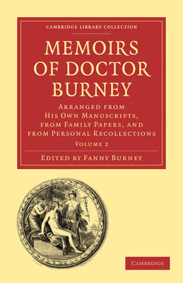 Memoirs of Doctor Burney: Arranged from His Own Manuscripts, from Family Papers, and from Personal Recollections