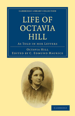 Life of Octavia Hill: As Told in her Letters