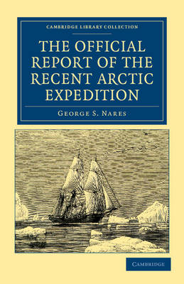 The Official Report of the Recent Arctic Expedition