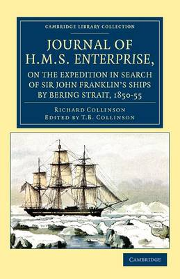Journal of HMS Enterprise, on the Expedition in Search of Sir John Franklin's Ships by Behring Strait, 1850-55