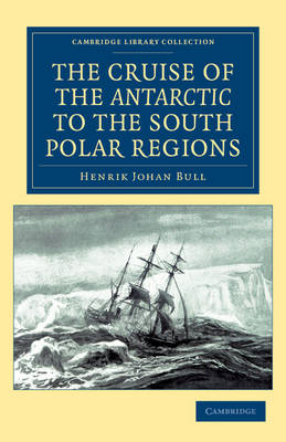 The Cruise of the Antarctic to the South Polar Regions