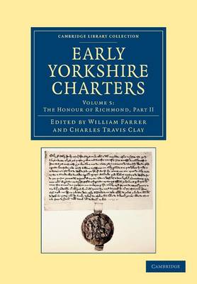 Early Yorkshire Charters: Volume 5, The Honour of Richmond, Part II
