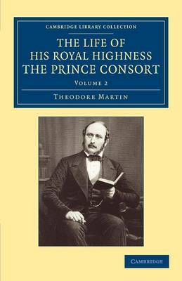 The Life of His Royal Highness the Prince Consort