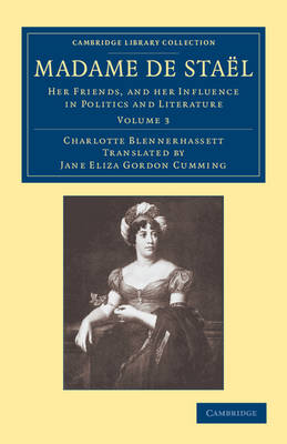 Madame de Stael: Her Friends, and her Influence in Politics and Literature